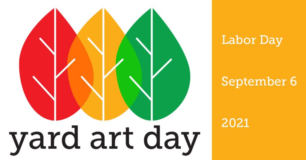 Yard Art Day 2021 Registration Is Underway!